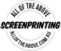 all of the above Screenprinting Services – Melbourne